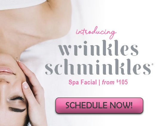 introducing new wrinkles schminkles facial - schedule now